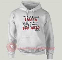 The Main Reason Santa Is So Jolly Custom Hoodie