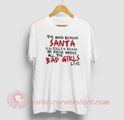 The Main Reason Santa Is So Jolly Custom T Shirt