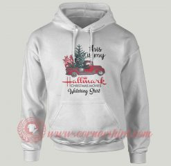 This Is My Hallmark Christmas Custom Hoodie