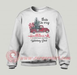 This Is My Hallmark Christmas Custom Sweatshirt