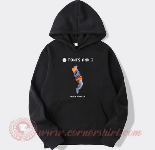 Tones And I Dance Monkey Custom Hoodie