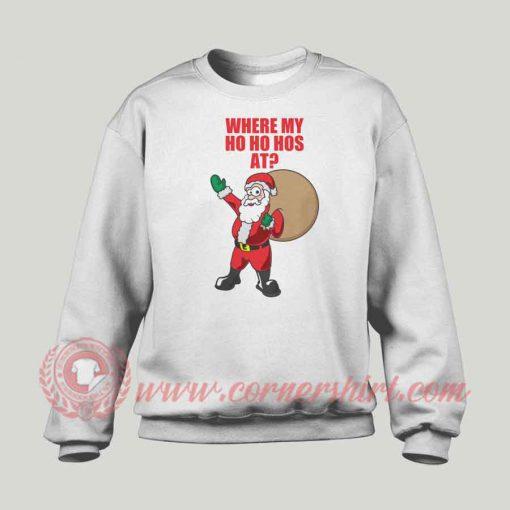 Where Is My Ho Ho Has At Custom Sweatshirt