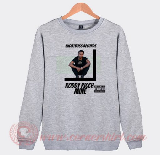 Roddy Ricch Mine Custom Sweatshirt