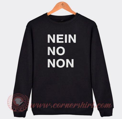 Nein No Non Thom Yorke Custom Sweatshirt