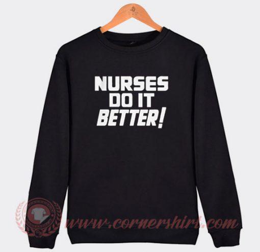 Nurses Do It Better Robert Plant Custom Sweatshirt