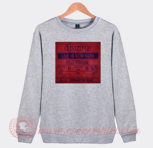 The Doors Live In New York Custom Sweatshirt