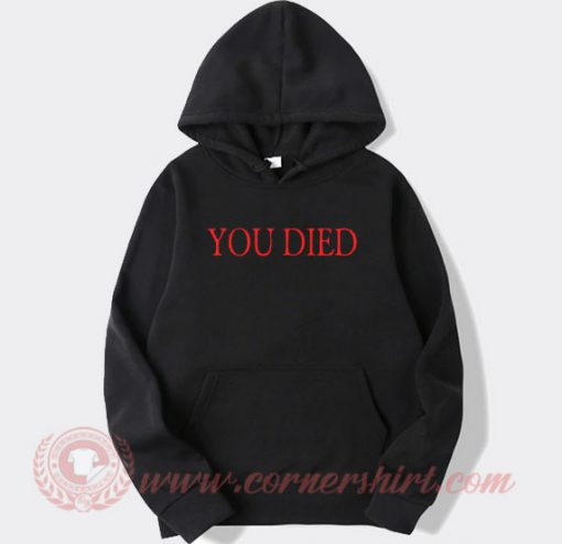 You Died Bloodborne Inspired Custom Hoodie