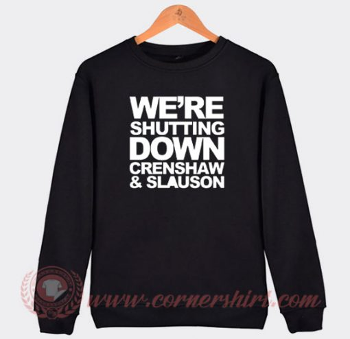RIP Nipsey Hussle Crenshaw Slauson Custom Sweatshirt