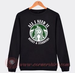 All I Need Is Disney And Starbucks Custom Sweatshirt