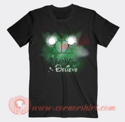 Always Believe Harry Potter Mickey Mouse Custom T-Shirts