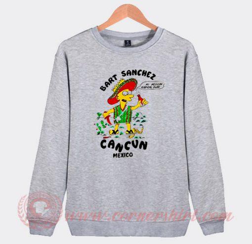 Bart Sanchez Cancun Mexico Custom Sweatshirt