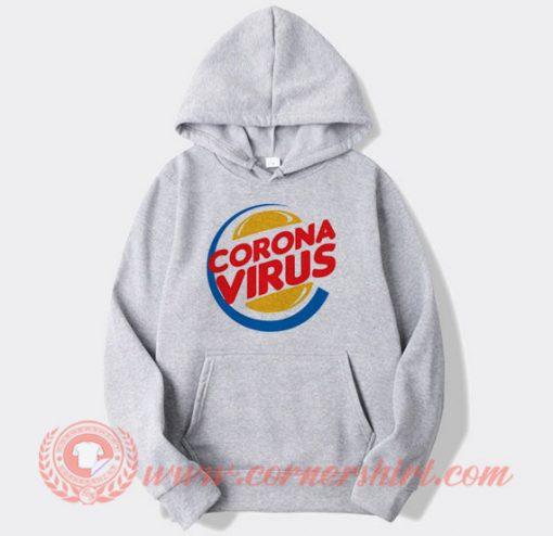 Burger King Corona Virus Custom Hoodie