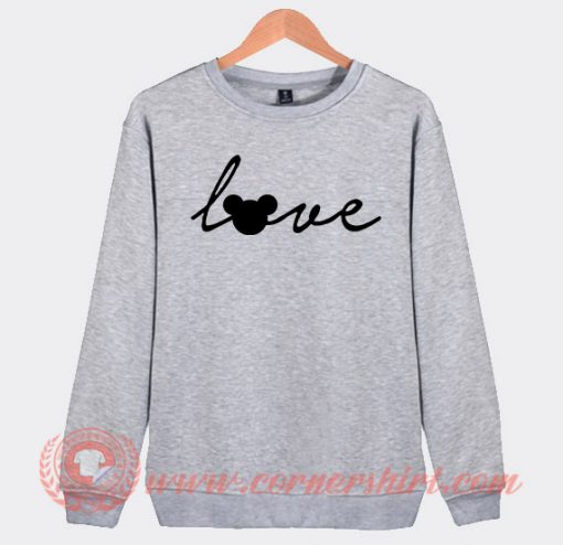 Love Mickey Mouse Custom Sweatshirt