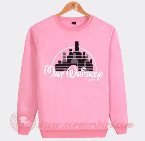Malt Whiskey Not Walt Disney Custom Sweatshirt