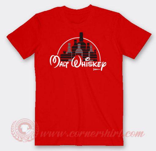 Malt Whiskey Not Walt Disney Custom T Shirts