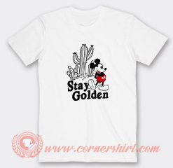 Stay Golden Mickey Mouse Custom T-Shirts