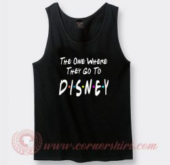 The One Where They Go To Disney Custom Tank Top