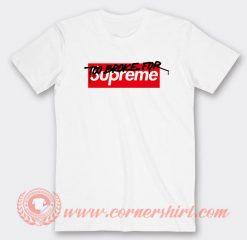 Too Broke For Supreme Muschi Kreuzberg Custom T-Shirts