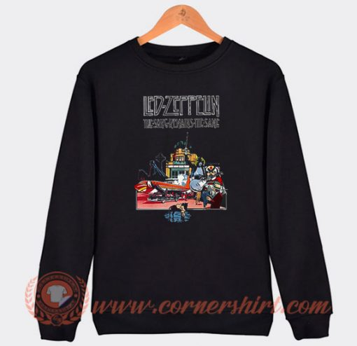 Led Zeppelin The Song Remains The Same Sweatshirt
