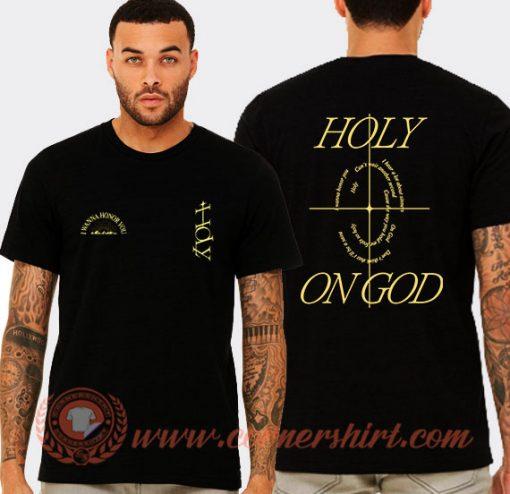 Holy Lyrics Justin Bieber Holy On GOD Song T-Shirt
