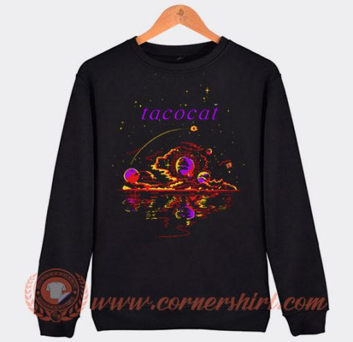 Custom Tacocat Space Sweatshirt On Sale