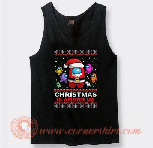 Christmas is Among Us Ugly Christmas Tank Top