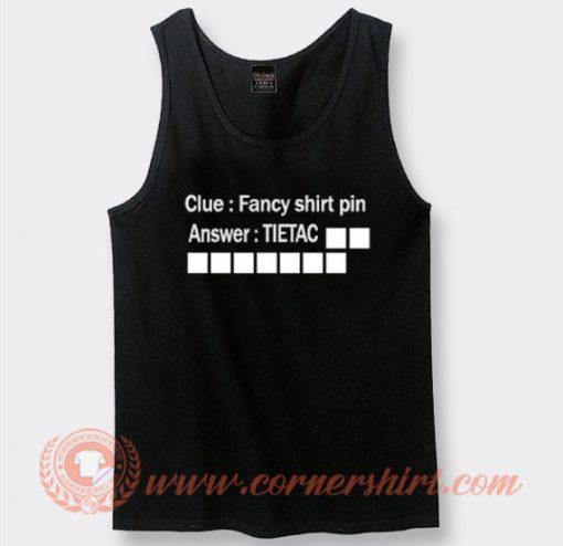 Fancy Tank Top Pin Crossword Clue