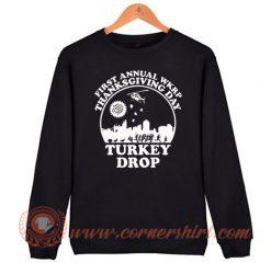 First Annual Thanks Giving Day WKRP Turkey Drop Sweatshirt