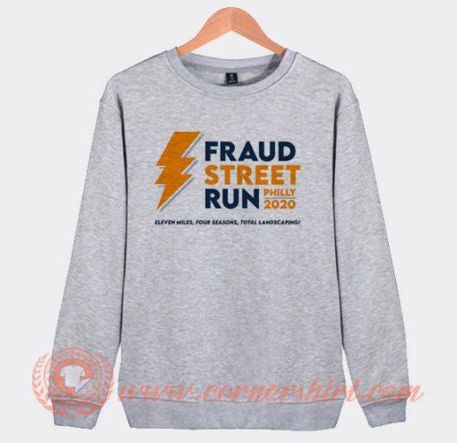 Fraud Street Run Philly 2020 Sweatshirt