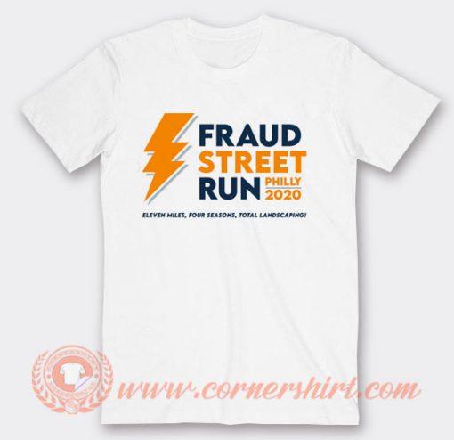 Fraud Street Run Philly 2020 T-shirt