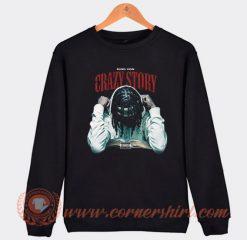 King Von Crazy Story Sweatshirt