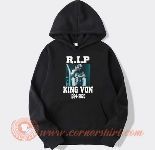 Rest In Peace King Von 1994-2020 Hoodie
