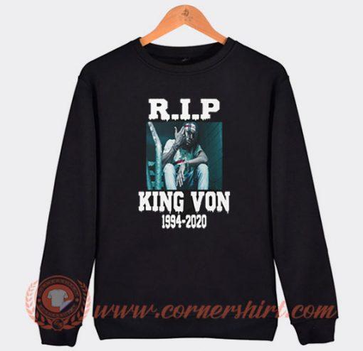 Rest In Peace King Von 1994-2020 Sweatshirt