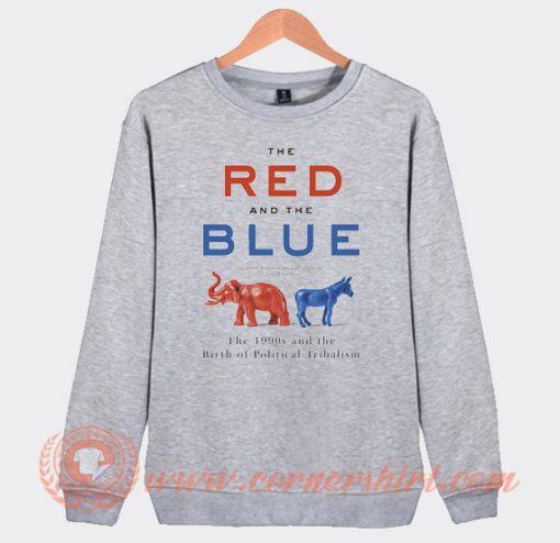Steve Kornacki The Red And The Blue Political Sweatshirt