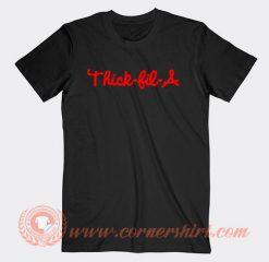 Thick Fil a T-shirt
