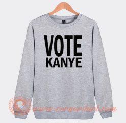 Vote Kanye West For President Sweatshirt