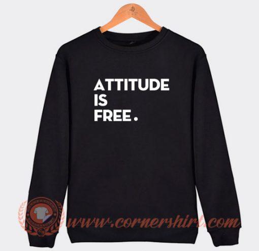 Attitude is Free Brett Hardt Sweatshirt