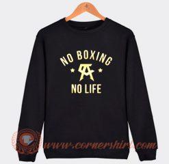 Canelo Alvarez No Boxing No Life Sweatshirt
