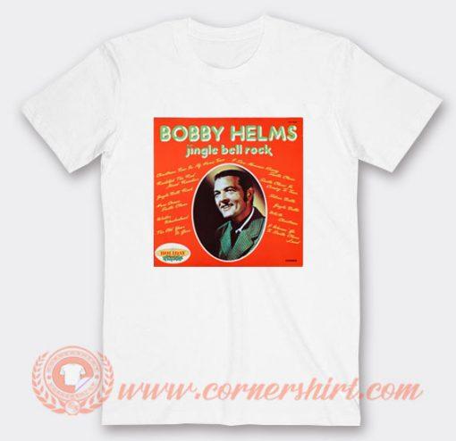 Jingle Bell Rock Bobby Helms Vinyl T-shirt