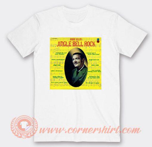 Jingle Bell Rock Bobby Helms T-shirt