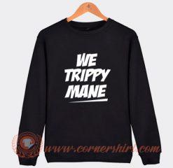 We Trippy Mane Juicy J Sweatshirt On Sale