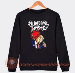 Municipal Waste Trump Sweatshirt