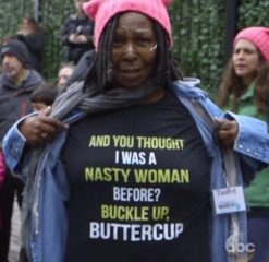 Whoopi Goldberg And You Thought I Was A Nasty Woman T-shirt