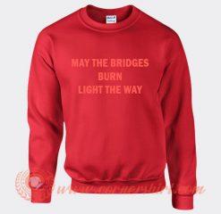 Whoopi Goldberg May The Bridges Burn Light Away Sweatshirt