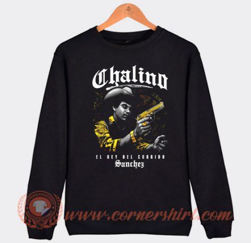 Chalino Sanchez El Rey Del Corrido Sweatshirt
