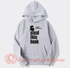 Steal This Book Abbie Hoffman Hoodie On Sale