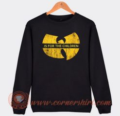 Wu Tang Is For The Children Sweatshirt On Sale