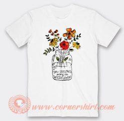 You Belong Among The Wildflowers T-shirt On Sale