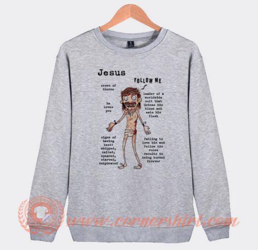 Zombie Jesus Follow Me Sweatshirt