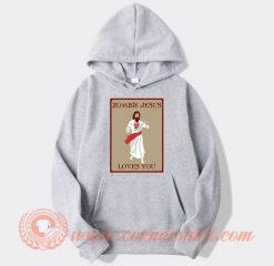 Zombie Jesus Loves You Hoodie